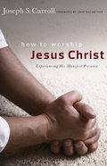 How to Worship Jesus Christ Paperback