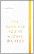The Marriage You've Always Wanted Event Experience (Participant Guide)