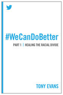 We Can Do Better #01: Healing the Racial Divide Paperback