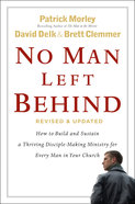 No Man Left Behind: How to Build and Sustain a Thriving Disciple-Making Ministry For Every Man in Your Church Paperback