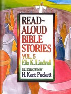 Read Aloud Bible Stories (Volume 5) (Read Aloud Bible Stories Series) Hardback