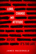 Lord, Change My Attitude Paperback