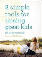 8 Simple Tools For Raising Great Kids Paperback