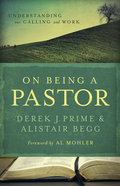 On Being a Pastor: Understanding Our Calling and Work Paperback