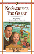 No Sacrifice Too Great (#07 in Jaffray Collection Of Missionary Portraits Series) Paperback