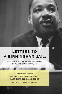 Letters to a Birmingham Jail: A Response to the Words and Dreams of Martin Luther King, Jr