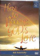 How to Receive God's Love (56 Minutes) DVD