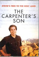 The Carpenter's Son (Stevie's Trek 2 The Holy Lands Series) DVD