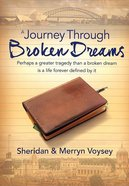 A Journey Through Broken Dreams DVD
