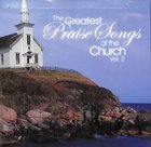 Greatest Praise Songs of the Church (Volume 2)