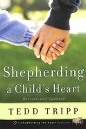 Shepherding a Child's Heart Paperback
