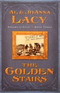 The Golden Stairs (#03 in Dreams Of Gold Series) Paperback