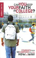 Can You Keep Your Faith in College? Paperback