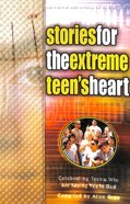 Stories For the Extreme Teen's Heart Paperback