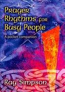 Prayer Rhythms For Busy People Paperback