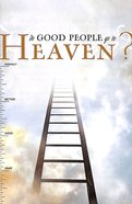 Do Good People Go to Heaven? (Pack Of 25) Booklet