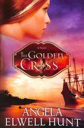 The Golden Cross (#02 in The Heirs Of Cahira O'Connor Series) Paperback