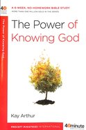 The Power of Knowing God (40 Minute Bible Study Series) Paperback