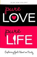 Pure Love, Pure Life Paperback