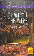 Down to the Wire (Love Inspired Suspense Series) eBook