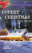 Covert Christmas (Love Inspired Suspense Series) eBook