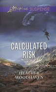 Calculated Risk (Love Inspired Suspense Series)