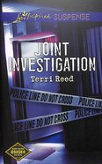 Joint Investigation (Love Inspired Suspense Series) eBook