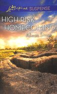 High-Risk Homecoming (Love Inspired Suspense Series) Mass Market