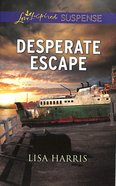 Desperate Escape (Love Inspired Suspense Series) eBook