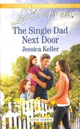 The Single Dad Next Door (Love Inspired Series) eBook