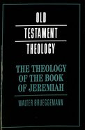 The Theology of the Book of Jeremiah Paperback