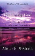 The Living God (#2 in Heart Of Christian Faith Series) Paperback