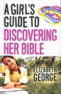 A Girl's Guide to Discovering Her Bible Paperback