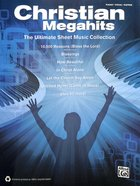 Christian Megahits: The Ultimate Sheet Music Collection; Piano/Vocal/Guitar (Music Book) Paperback