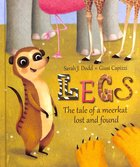 Legs: The Tale of a Very Small Meerkat Hardback