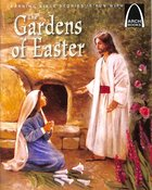 The Gardens of Easter (Arch Books Series) Paperback