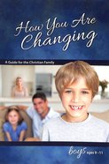 How You Are Changing (For Boys 9-11) (Learning About Sex Series)