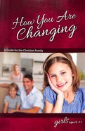 How You Are Changing (For Girls 9-11) (Learning About Sex Series)