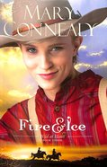 Fire and Ice (#03 in Wild At Heart Series) Paperback