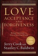 Love, Acceptance, and Forgiveness: Being Christian in a Non-Christian World Paperback