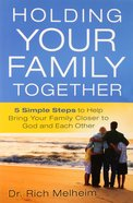 Holding Your Family Together Paperback