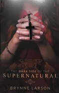 The Dark Side of the Supernatural Paperback