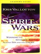 Spirit Wars: Winning the Invisible Battle Against Sin and the Enemy (Leader's Guide)