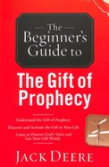 The Beginner's Guide to the Gift of Prophecy Paperback