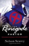 The Renegade Pastor Paperback