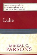 Luke (Paideia Commentaries On The New Testament Series)