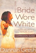 And the Bride Wore White (Companion Guide) Paperback