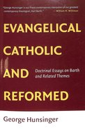 Evangelical, Catholic, and Reformed Paperback