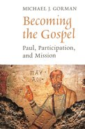 Becoming the Gospel (The Gospel And Culture Series) Paperback