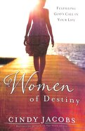 Women of Destiny: Fulfilling God's Call in Your Life Paperback